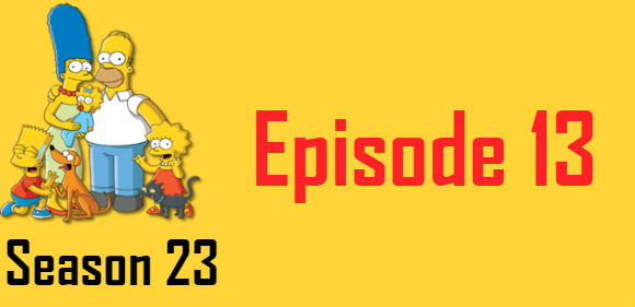 The Simpsons Season 23 Episode 13 TV Series