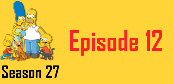 The Simpsons Season 27 Episode 12 TV Series