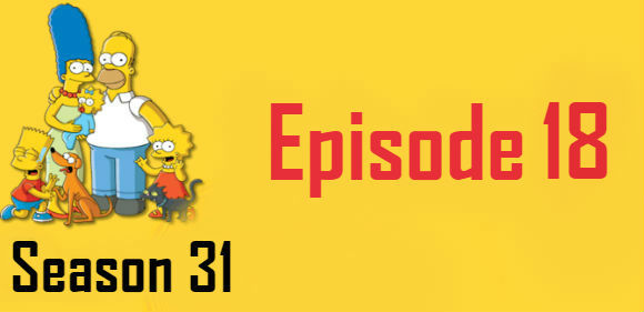 The Simpsons Season 31 Episode 18 TV Series